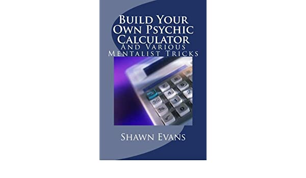 Buy Build Your Own Psychic Calculator: And Various Mentalist Tricks