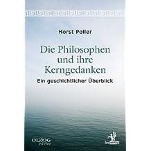 Die Philosophen und ihre Kerngedanken: Ein geschichtlicher Überblick (Olzog Edition)