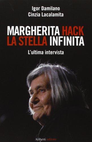 Margherita Hack. La stella infinita. L'ultima intervista