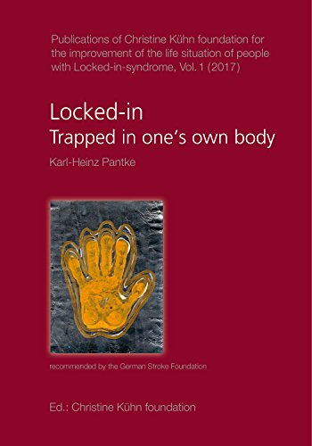 Locked-in - Trapped in one's own body (Publications of Christine Kühn foundation for the improvement of the life situation of people with Locked-in-syndrome Book 1) (English Edition)