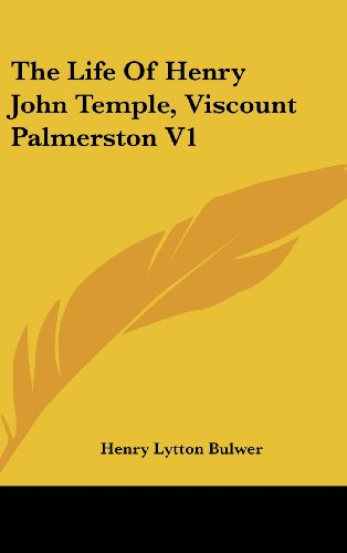 The Life Of Henry John Temple, Viscount Palmerston V1