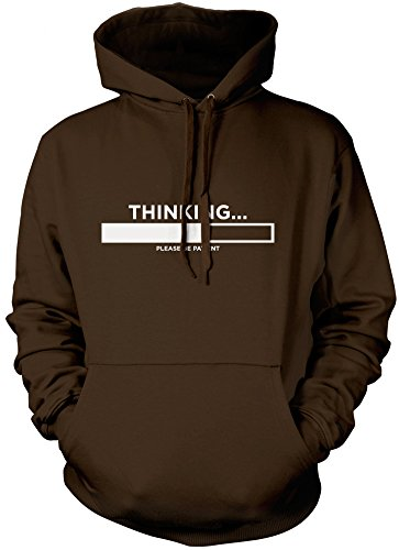 Thinking Please Be Patient - Funny Slogan - Unisex Hoodie
