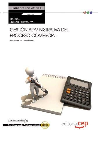 Portada del libro Manual Gestión administrativa del proceso comercial (UF0350:Transversal). Certificados de Profesionalidad.