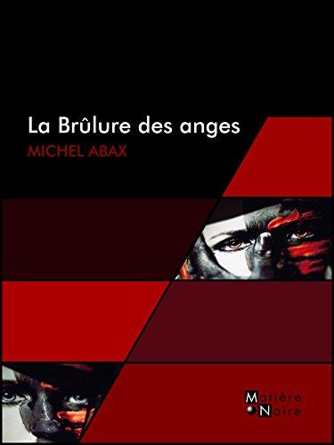 La Brûlure des anges (Matière Noire) (French Edition)
