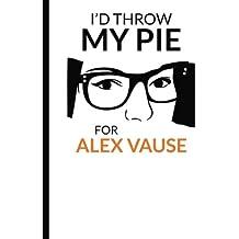 I'd throw my pie for Alex Vause: Cuaderno Orange is the New Black. Tapa blanda, blanco, 14 x 21 cm, 140 paginas