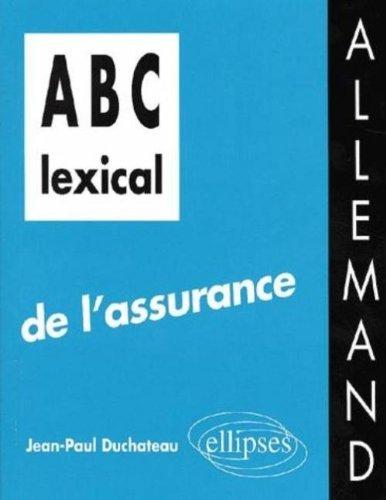 ABC lexical de l'assurance (allemand) by Jean-Paul Duchâteau (2001-07-16)