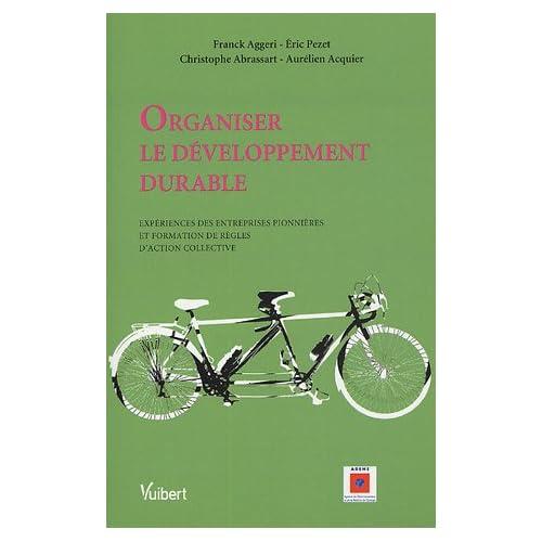 Organiser le développement durable : Expériences des entreprises pionnières et formation de règles d'action collective