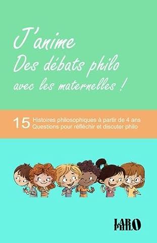 J'anime des débats philo avec les maternelles!: 15 Histoires philosophiques