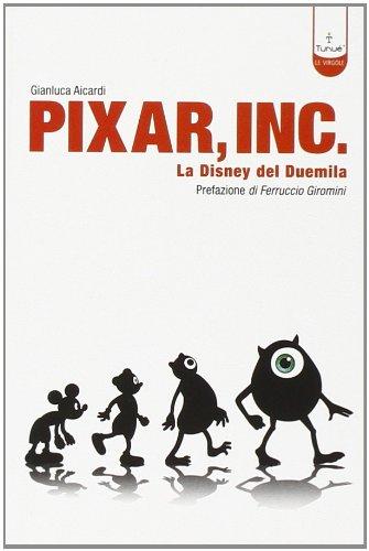 pixar-inc-storia-della-disney-del-terzo-millennio