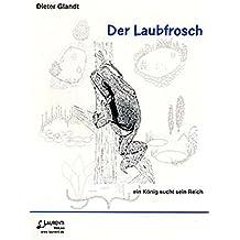 Der Laubfrosch: Ein König sucht sein Reich (Zeitschrift für Feldherpetologie - Beihefte) by Dieter Glandt (2004-10-01)
