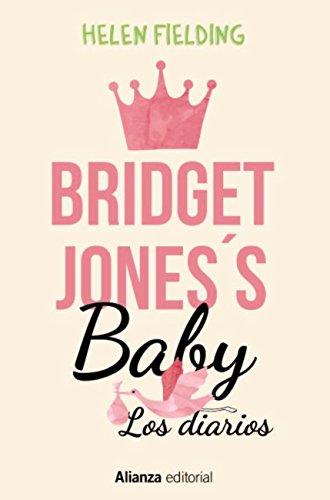 Bridget Jones's Baby. Los diarios (Alianza Literaria (Al)) por Helen Fielding