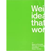 Weird Ideas That Work: 18 Ways to Build Companies Where Innovation Never Stops: 11 1/2 Ways to Promote, Manage and Sustain Innovation