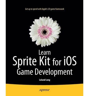 learn-sprite-kit-for-ios-game-development-by-author-leland-timothy-long-september-2014