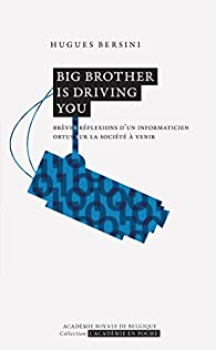 Big Brother is driving you par Hugues Bersini