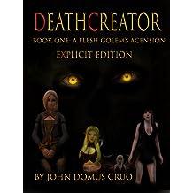 Deathcreator Book One: A Flesh Golem's Ascension Explicit Edition (Deathcreator Explicit 1) (English Edition)