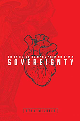Sovereignty: The Battle for the Hearts and Minds of Men por Ryan Michler