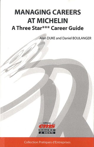 Managing Careers at Michelin: A three star*** career guide par Daniel Boulanger