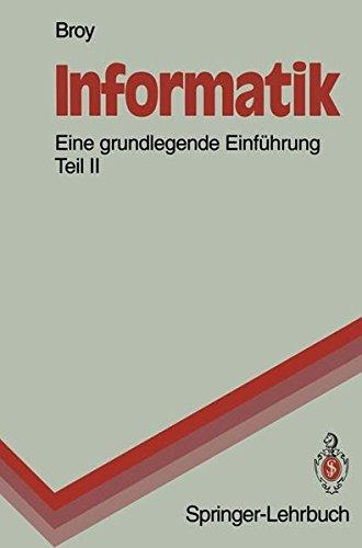 Informatik: Eine grundlegende Einführung Teil II. Rechnerstrukturen und maschinennahe Programmierung (Springer-Lehrbuch)