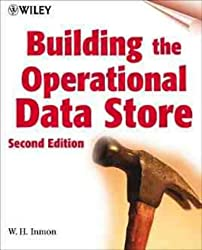 Building the Operational Data Store (Wiley computer publishing)