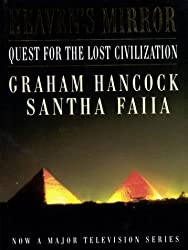 Heaven's Mirror: Quest for the Lost Civilization (A Channel Four Book)