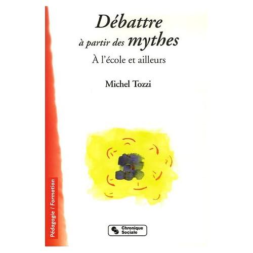 Débattre à partir des mythes : A l'école et ailleurs