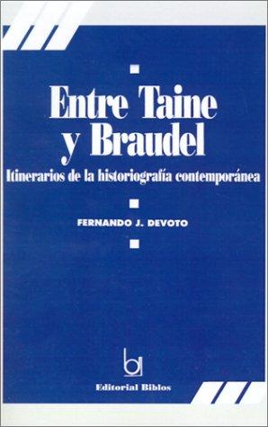 Entre Taine y Braudel: Itinerarios De La Historiografia Contemporanea