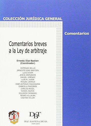 Comentarios breves a la Ley de arbitraje (Jurídica general-Monografías) por Domingo Bello Janeiro