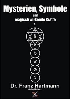 Mysterien, Symbole und magisch wirkende Kräfte