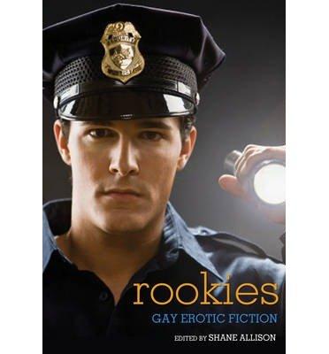 [(Rookies: Gay Erotic Cop Stories)] [Author: Shane Allison] published on (August, 2014) par Shane Allison