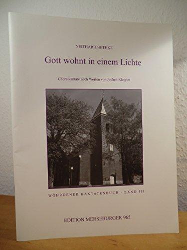 Gott wohnt in einem Lichte. Choralkantate nach Worten von Jochen Klepper. Opus 9. Edition Merseburger 965