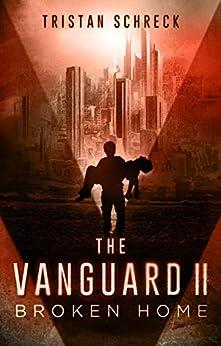 The Vanguard Ii: Broken Home por Tristan Schreck epub