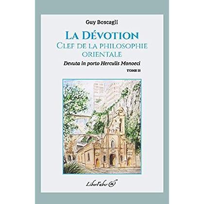 La Dévotion, clef de la philosophie orientale. Tome II