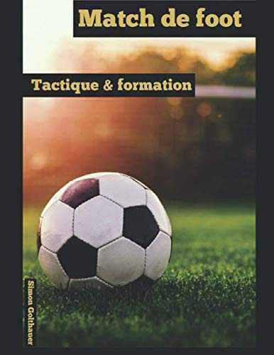 Match de foot: Tactique et formation par  Simon Golthauer