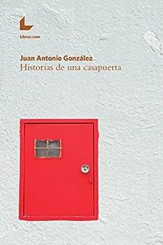 Historias de una casapuerta (Spanish Edition) by [González, Juan Antonio]