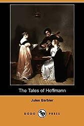 The Tales of Hoffmann (Dodo Press) by Jules Barbier (2009-04-03)