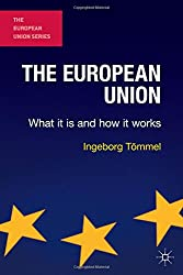 The European Union: What it is and how it works (The European Union Series)