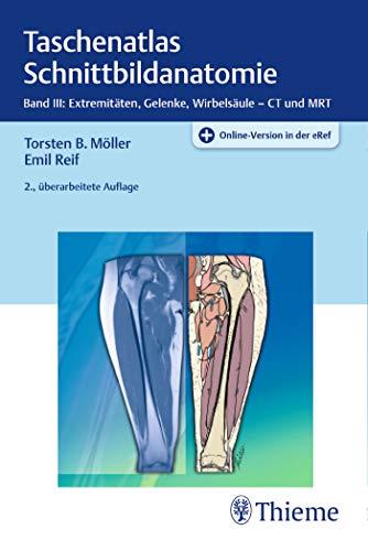 Taschenatlas Schnittbildanatomie: Band III: Extremitäten, Gelenke, Wirbelsäule