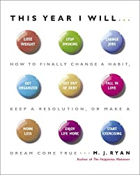 (This Year I Will...: How to Finally Change a Habit, Keep a Resolution, or Make a Dream Come True) BY (Ryan, M. J.) on 2006