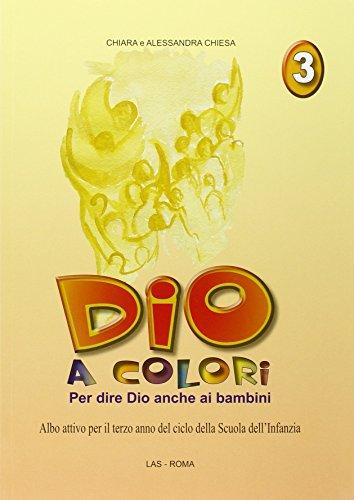 Dio a colori. per dire dio anche ai bambini. albo attivo per la scuola materna: 3