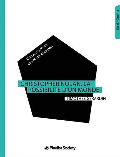 Christopher Nolan, la possibilit d'un monde