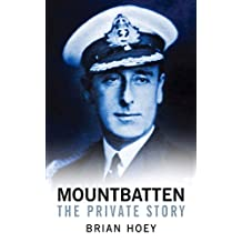 Mountbatten: The Private Story by Brian Hoey (2008-11-01)