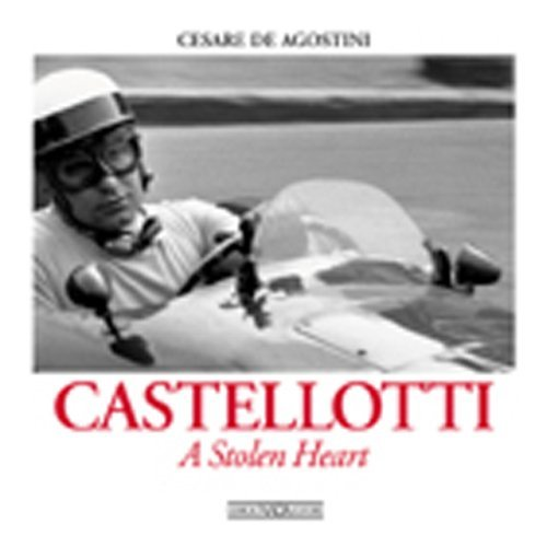 Eugenio Castellotti: A Stolen Heart (Racing lives) by Cesare De Agostini (2001-10-31)