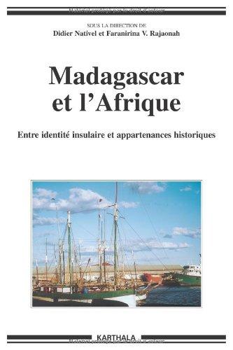 madagascar-et-l-39-afrique-entre-identit-insulaire-et-appartenances-historiques