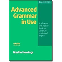 Advanced Grammar in Use: A Reference and Practice Book for Advanced Learners of English