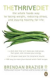 The Thrive Diet by Brendan Brazier (2008-05-29)