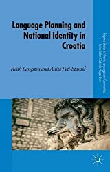 Language Planning and National Identity in Croatia (Palgrave Studies in Minority Languages and Communities)