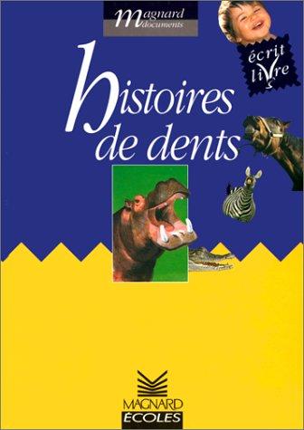 Histoires de dents : Ecrit livre Cycle 2 par Collectif