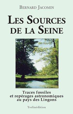 Les Sources de la Seine : Traces fossiles et repèrages astronomiques au pays des Lingons par Bernard Jacomin