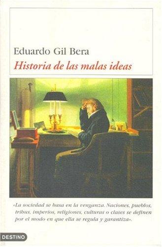Historia de las malas ideas (Ensayos) por Eduardo Gil Bera