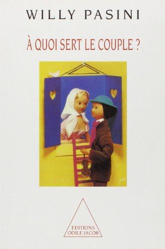 A quoi sert le couple ? par Willy Pasini